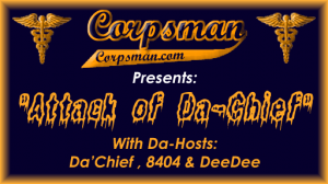 Attack of Da-Chief, Corpsman.com Netcast